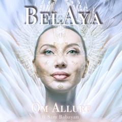 BelAya - Om Allure (KeeRa & Josh Brill) ft Sam Babayan