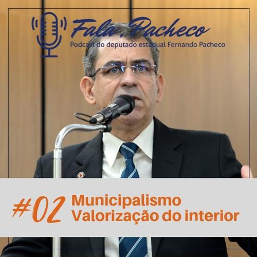 Fala, Pacheco! #02 Municipalismo