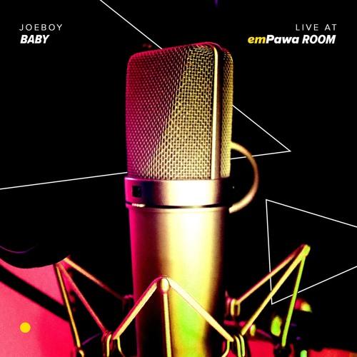 Joeboy - Baby (Live at emPawa Room)