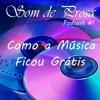 Som De Prosa Podcast #1 - Como a Música Ficou Grátis