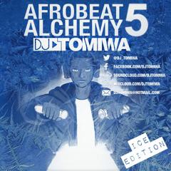 Afrobeat Alchemy 5: Ice Edition (2019 Afrobeats Mix)