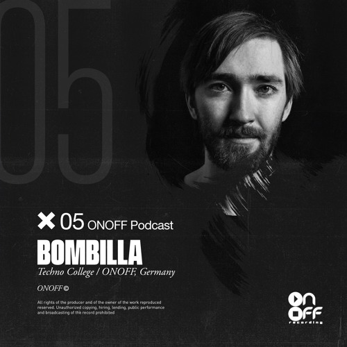 ONOFF EXCLUSIVE PODCASTS SERIES #05 @BOMBILLA