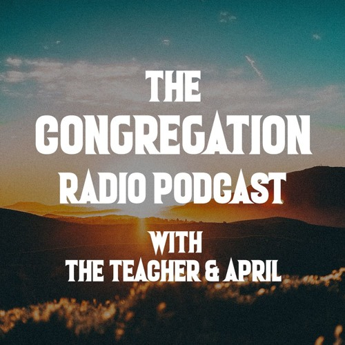 The Congregation Radio Podcast