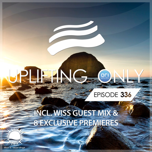 Uplifting Only 336 (July 18, 2019) (incl. W!SS Guestmix)