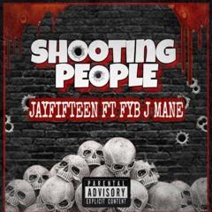Jayfifteen ft FYB J Mane - Shooting People