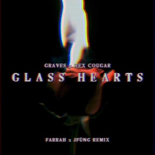 Graves & Hex Cougar (feat. Lil Narnia) - Glass Hearts (Farrah x JFÜNG Remix)