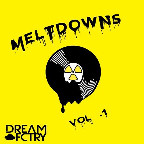 Dream Fctry - Melt Downs Vol. 1 (EDIT PACK)