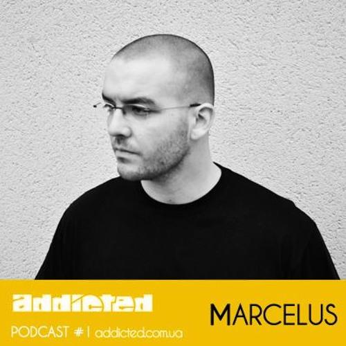 Marcelus - Addicted Podcast #1