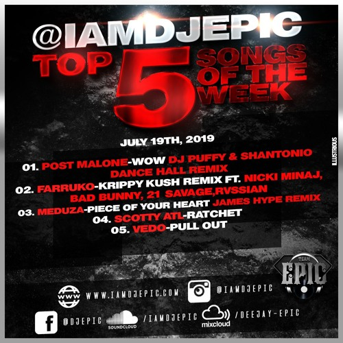@iamdjepic Top 5   July 19, 2019