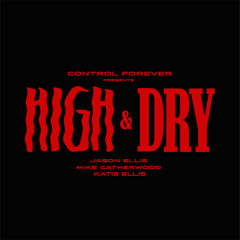 High and Dry Episode 18: When It's Not Okay To Fight An Asshole