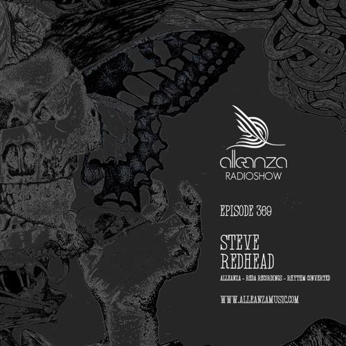 Alleanza Radio Show EP369 - Steve RedHead