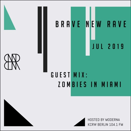 BNR Guest Mix: ZOMBIES IN MIAMI