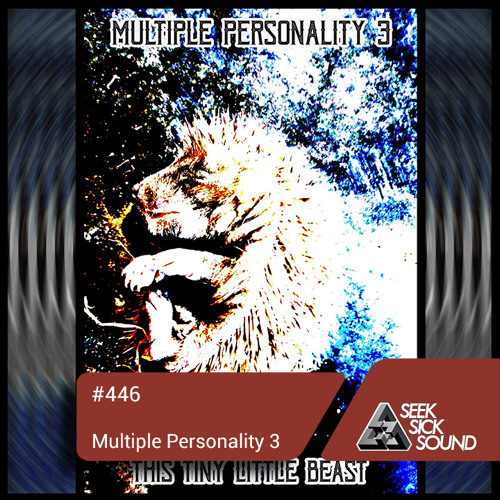 SSS Podcast #446 : Multiple Personality 3 (This Tiny Little Beast)