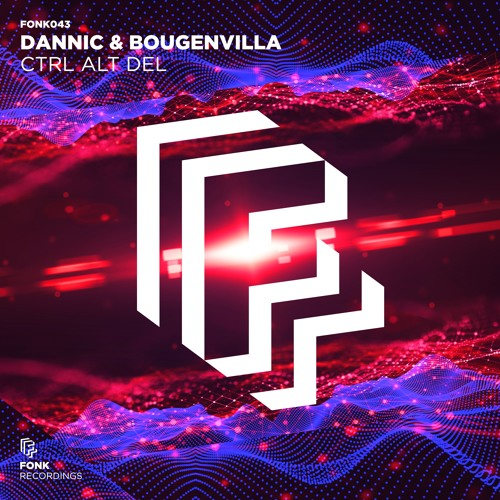 Dannic & Bougenvilla - Ctrl Alt Del [OUT NOW]