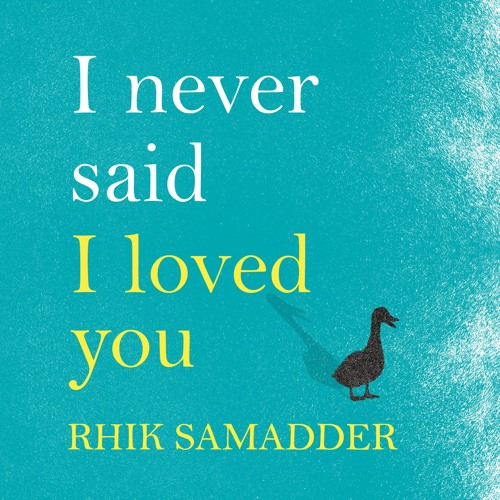 I NEVER SAID I LOVED YOU, written and read by Rhik Samadder - audiobook extract