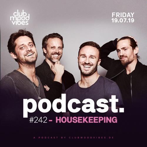 Club Mood Vibes Podcast #242: HOUSEKEEPING