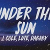 Dreamville Under The Sun Ft J Cole Lute And Dababy Mp3