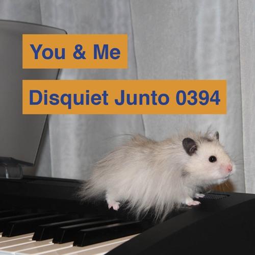 Disquiet Junto Project 0394: You & Me
