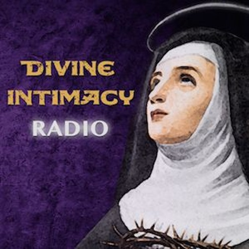 Divine Intimacy Radio 072119 - Q&A - Scrupulosity, Prayer, and the Mansions of St. Teresa of Avila