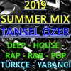 2019 Summer Mix ( Türkçe - Yabancı ) Deep, House, Rap ,R&B ,Pop