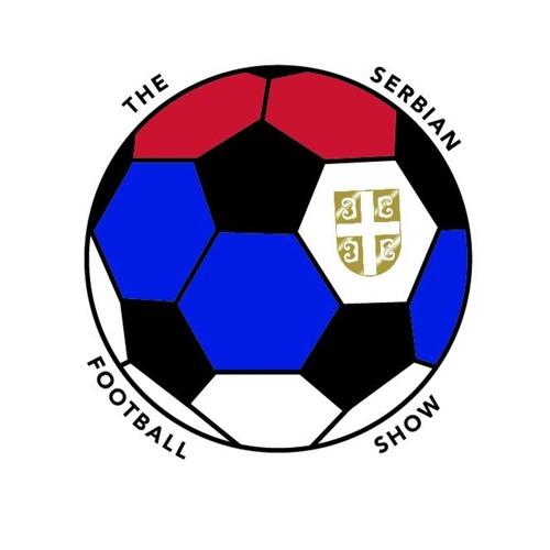 The Serbian Football Show   19 July 2019   FNR Football Nation Radio