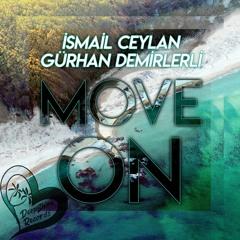 İsmail Ceylan & Gürhan Demirlerli - Move On (Original Mix)