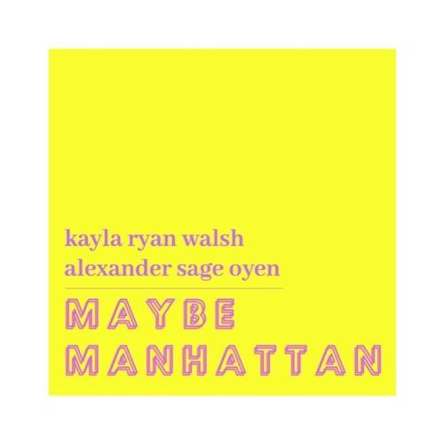 """""""Maybe Manhattan"""" by Alexander Sage Oyen"""