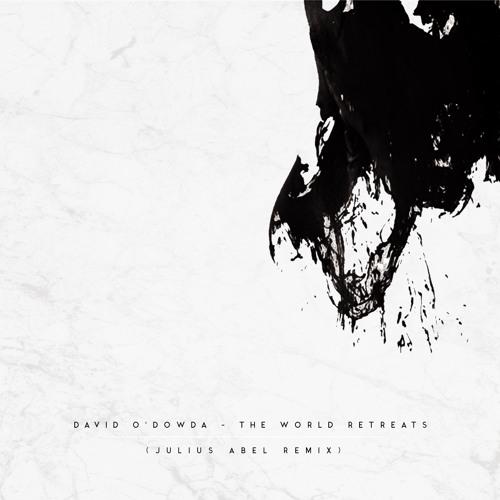David O'Dowda - The World Retreats (Julius Abel Remix)