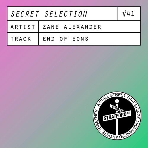 Zane Alexander - End Of Eons [Secret Selection]
