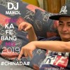 (FESS KA FE BANG MIX 2019)DJ MAIKOL ---CHINADA