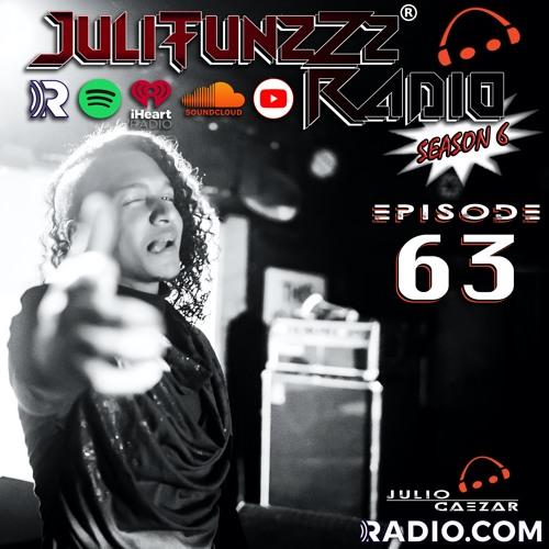 JuliTunzZz Radio Episode 63