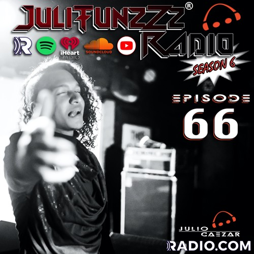 JuliTunzZz Radio Episode 66