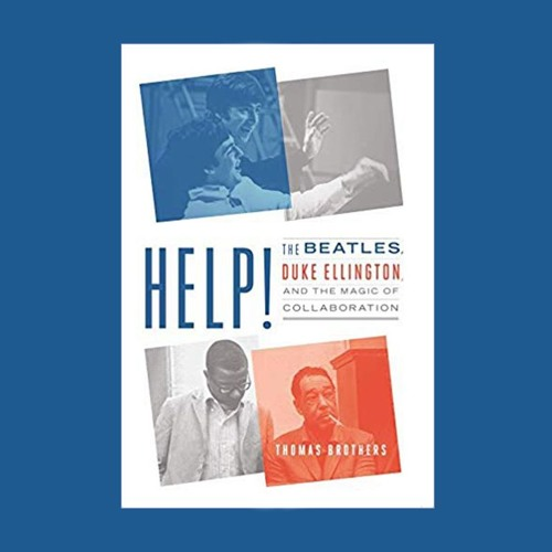 Book Review: Help! The Beatles, Duke Ellington, and the Magic of Collaboration