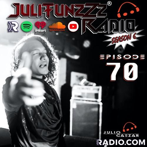 JuliTunzZz Radio Episode 70