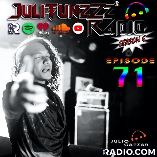 JuliTunzZz Radio Episode 71