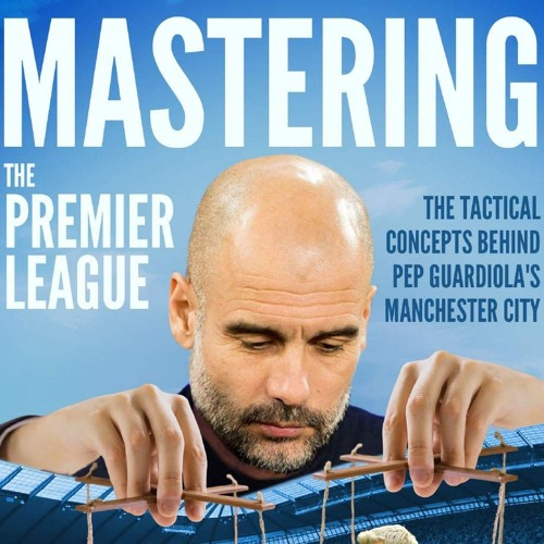 The Dugout: Pep Guardiola - Mastering The Premier League