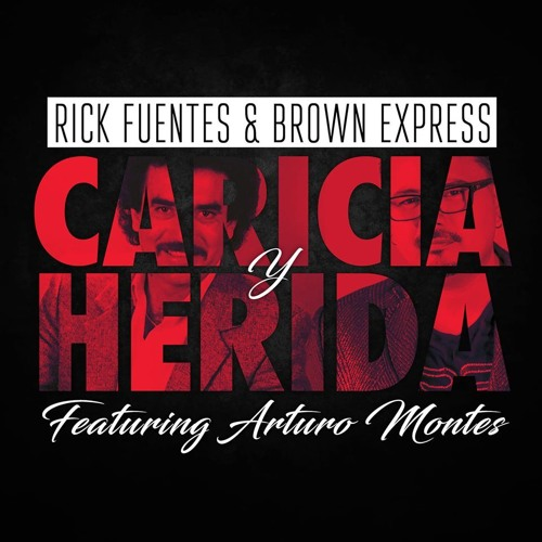 Caricia Y Herida - Rick Fuentes & Brown Express ft Aturo Montes