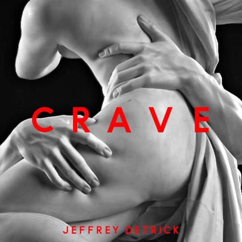 Jeffrey Detrick – CRAVE