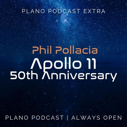 Podcast Extra | Phil Pollacia | Apollo 11 50th Anniversary