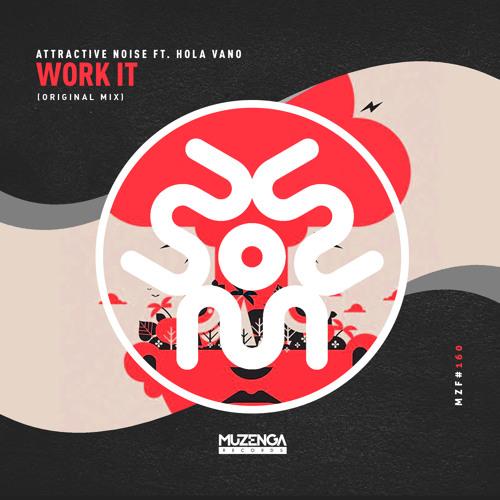Attractive Noise ft. Hola Vano - Work it (Original Mix)