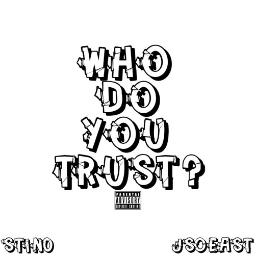'STINO x JSOEAST - WHO DO YOU TRUST ? [Prod. Flowers In Narnia]