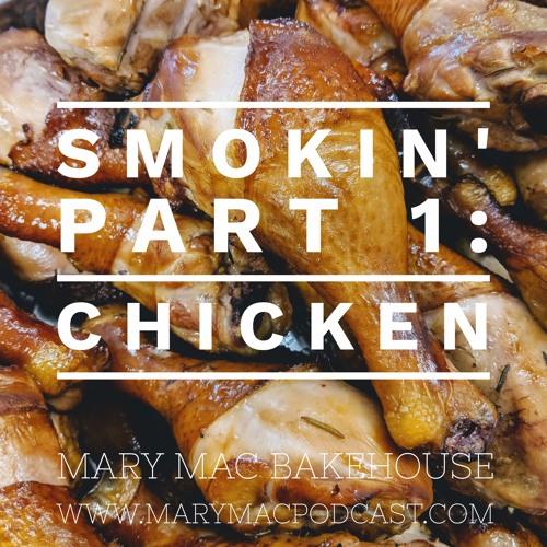 Episode 90 - Smokin' Part 1: Chicken
