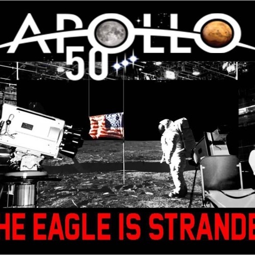 'APOLLO 50 – THE EAGLE IS STRANDED W/ JAY WEIDNER' - July 19, 2019