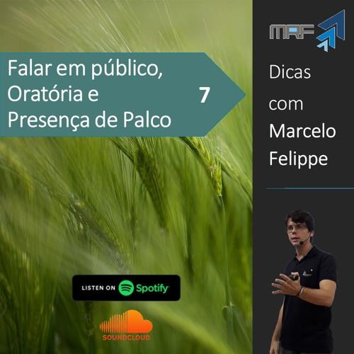 Dicas de oratória com Marcelo Felippe #07