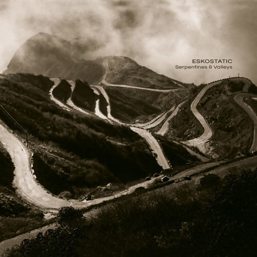 ESKOSTATIC | Serpentines & Valleys