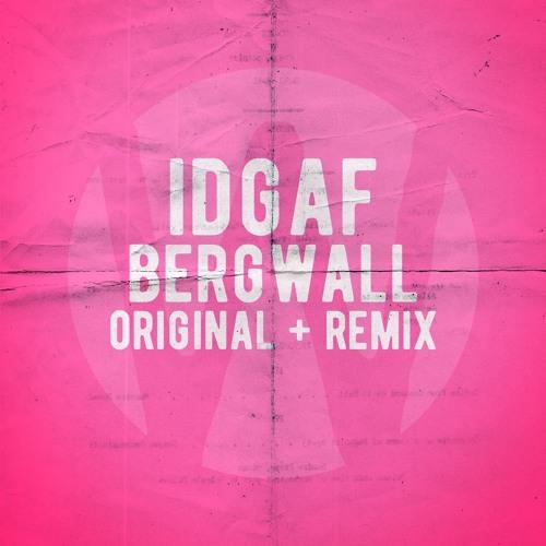 BERGWALL - IDGAF ✭ FREE DOWNLOAD ✭