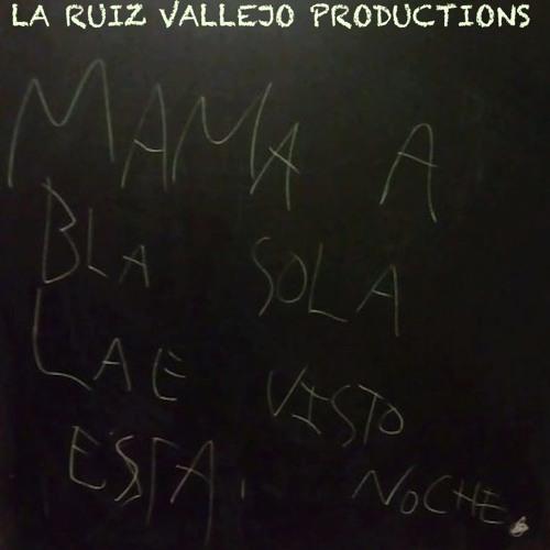 La Ruiz Vallejo Productions  - Mamá habla sola, la he visto esta noche