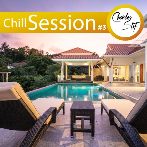 Chill Session #3 - Charles Stif (Spéciale House Années 80 Disco)