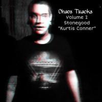 """Chaos Tracks Volume 2: Stonegood - """"Kurtis Conner"""""""