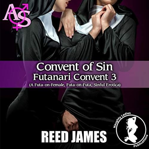 Convent of Sin: Futanari Convent 3 by Reed James, Narrated by Candace Young